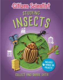 Citizen Scientist: Studying Insects, Hardback Book