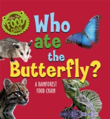 Follow the Food Chain: Who Ate the Butterfly? : A Rainforest Food Chain, Paperback / softback Book