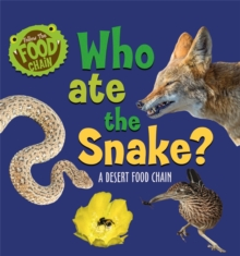 Follow the Food Chain: Who Ate the Snake? : A Desert Food Chain, Hardback Book