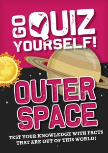 Go Quiz Yourself!: Outer Space, Hardback Book