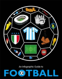 An Infographic Guide to Football, Paperback / softback Book