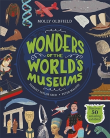 Wonders of the World's Museums : Visit 43 museums to discover 50 amazing exhibits!, Hardback Book