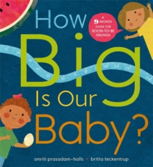 How Big is Our Baby? : A 9-month guide for soon-to-be siblings, Hardback Book