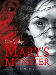 Mary's Monster : Love, Madness and How Mary Shelley Created Frankenstein, Hardback Book
