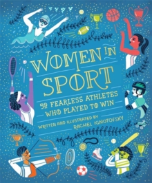 Women in Sport : Fifty Fearless Athletes Who Played to Win, Hardback Book