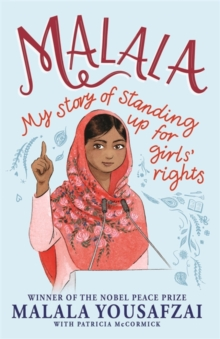 Malala : My Story of Standing Up for Girls' Rights, Paperback / softback Book