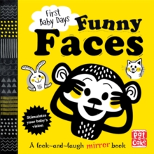 First Baby Days: Funny Faces : A look and laugh mirror board book, Board book Book