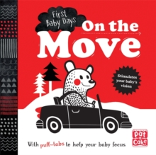 First Baby Days: On the Move : A pull-tab board book to help your baby focus, Board book Book