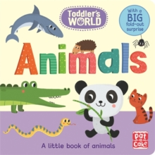 Toddler's World: Animals : A little board book of animals with a fold-out surprise, Board book Book