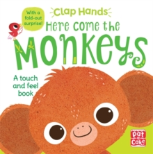 Clap Hands: Here Come the Monkeys : A touch-and-feel board book with a fold-out surprise, Board book Book
