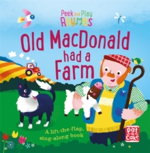 Peek and Play Rhymes: Old Macdonald had a Farm : A baby sing-along board book with flaps to lift, Board book Book