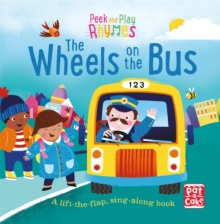 Peek and Play Rhymes: The Wheels on the Bus : A baby sing-along board book with flaps to lift, Board book Book