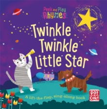 Peek and Play Rhymes: Twinkle Twinkle Little Star : A baby sing-along board book with flaps to lift, Board book Book
