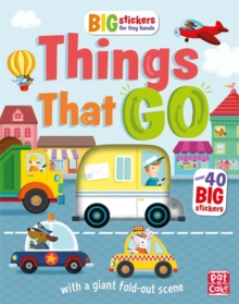 Big Stickers for Tiny Hands: Things That Go : With scenes, activities and a giant fold-out picture., Paperback Book
