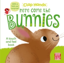 Clap Hands: Here Come the Bunnies : A touch-and-feel board book with a fold-out surprise, Board book Book