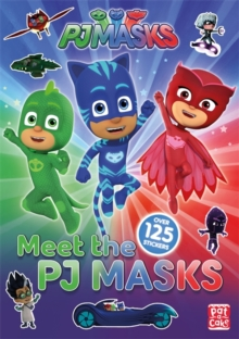 PJ Masks: Meet the PJ Masks! : A PJ Masks sticker book, Paperback Book
