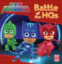 PJ Masks: Battle of the HQs : A PJ Masks story book, Hardback Book