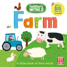 Toddler's World: Farm : A little board book of farm words with a fold-out surprise, Board book Book