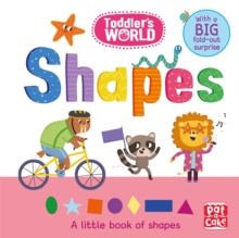 Toddler's World: Shapes : A little board book of shapes with a fold-out surprise, Board book Book
