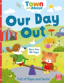 Town and About: Our Day Out : A board book filled with flaps and facts, Board book Book