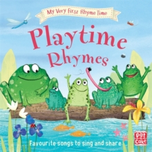My Very First Rhyme Time: Playtime Rhymes : Favourite playtime rhymes with activities to share, Hardback Book