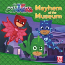 PJ Masks: Mayhem at the Museum : A PJ Masks story book, Hardback Book