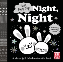 First Baby Days: Night, Night : A touch-and-feel board book for your baby to explore, Board book Book