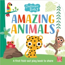 Chatterbox Baby: Amazing Animals : Fold-out tummy time book, Board book Book