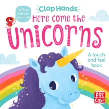 Clap Hands: Here Come the Unicorns : A touch-and-feel board book, Board book Book