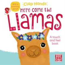 Clap Hands: Here Come the Llamas : A touch-and-feel board book, Board book Book