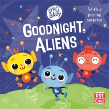 Space Baby: Goodnight, Aliens!, Board book Book