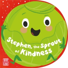 Stephen, the Sprout of Kindness, Board book Book