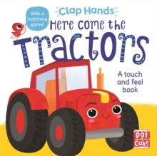 Here Come the Tractors : A touch-and-feel board book, Board book Book