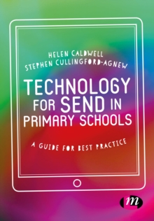 Technology for SEND in Primary Schools : A guide for best practice, Paperback Book