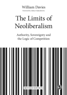 The Limits of Neoliberalism : Authority, Sovereignty and the Logic of Competition, Paperback / softback Book