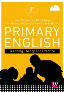 Primary English: Teaching Theory and Practice, Paperback Book