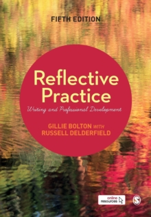 Reflective Practice : Writing and Professional Development, Paperback Book