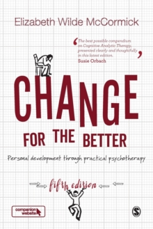Change for the Better : Personal development through practical psychotherapy, Paperback Book