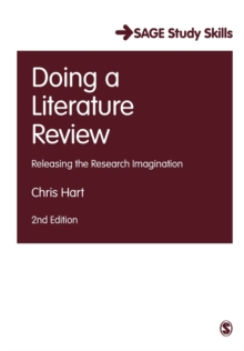 Doing a Literature Review : Releasing the Research Imagination, Paperback Book