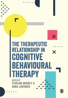 The Therapeutic Relationship in Cognitive Behavioural Therapy, Paperback / softback Book