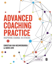 Advanced Coaching Practice : Inspiring Change in Others, Paperback / softback Book