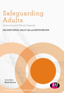Safeguarding Adults : Scamming and Mental Capacity, Paperback Book