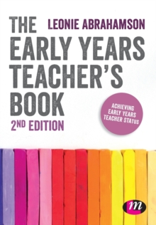 The Early Years Teacher's Book : Achieving Early Years Teacher Status, Paperback / softback Book