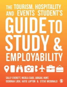 The Tourism, Hospitality and Events Student's Guide to Study and Employability, Paperback / softback Book