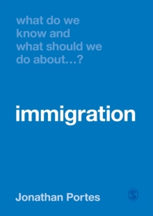 What Do We Know and What Should We Do About Immigration?, Paperback / softback Book