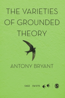 The Varieties of Grounded Theory, Hardback Book