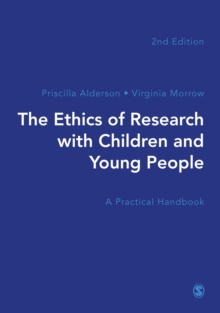 The Ethics of Research with Children and Young People : A Practical Handbook, Hardback Book