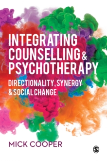 Integrating Counselling & Psychotherapy : Directionality, Synergy and Social Change, PDF eBook