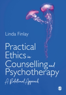 Practical Ethics in Counselling and Psychotherapy : A Relational Approach, EPUB eBook