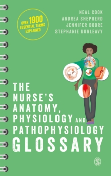 The Nurse's Anatomy, Physiology and Pathophysiology Glossary : An A-Z quick reference with over 1900 essential terms explained, EPUB eBook